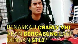 Benarkah CHARLY VHT akan BERGABUNG lagi dengan ST12? Ini Jawabnya!
