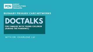 DocTalks for Families with Young Children (During the Pandemic) with Dr. Charlene Lui