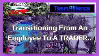 Transitioning From An Employee To a Profitable Trader.. | #TANuggets