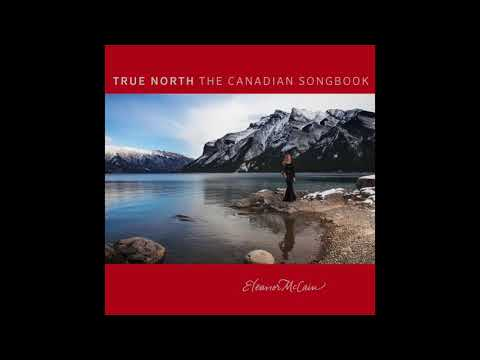 Four Strong Winds - Eleanor McCain [True North: The Canadian Songbook]