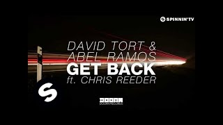 David Tort & Abel Ramos - Get Back ft. Chris Reeder (Available May 11)
