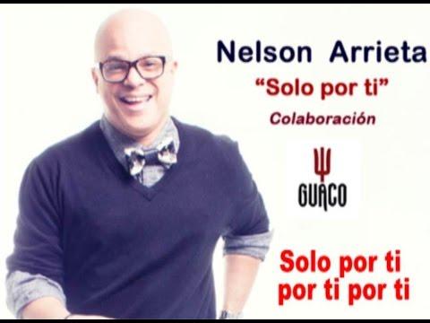 Nelson Arrieta y Guaco - Solo Por Ti (Karaoke) (Letra + Con Voz)