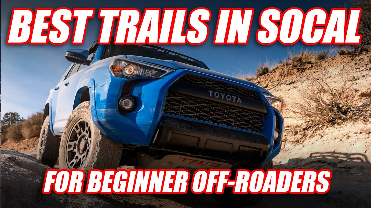 Top 5 Beginner Off-Road Trails in SoCal