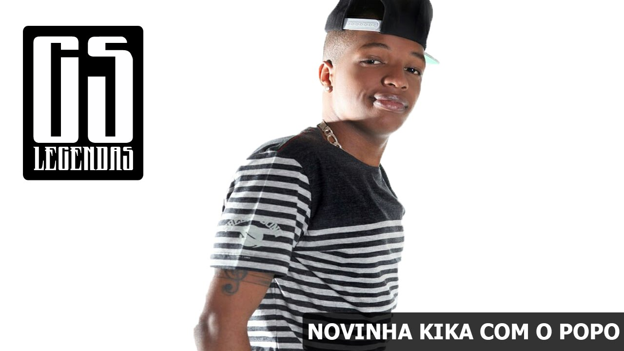 Kika Com Mc Delano Novinha Kika Com O Popo Dj Denti Letra Download Legenda