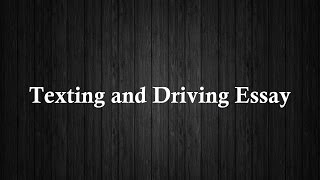 texting while driving persuasive essay