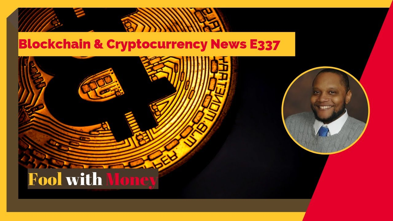 Blockchain & Cryptocurrency News E337