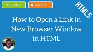 How to Open a Link in New Browser Window in HTML - HTML5 Tutorial