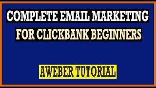 🔥 Email Marketing For Clickbank Beginners (Aweber Tutorial) 🔥