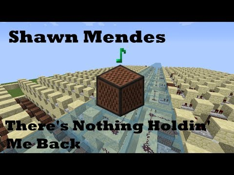 There's Nothing Holdin' Me Back - Shawn Mendes - Minecraft Note Blocks 1.12