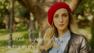 Sezen Aksu Cover - Unuttun Mu Beni - Ceren Gündoğdu Video