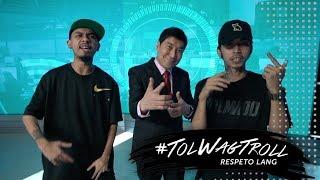 #TolWagTroll Respeto Lang