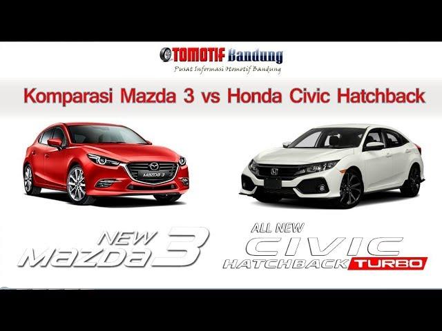 Komparasi Mazda 3 vs Honda Civic Hatchback