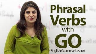 Phrasal Verbs with GO - English Grammar lesson thumbnail