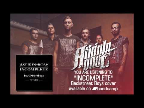 Aspirin Rose - Incomplete (Backstreet Boys Cover)