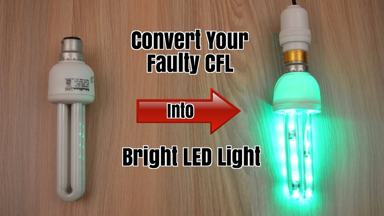 into lighting. Convert Your Faulty CFL Light Into Bright LED - Homemade Lighting