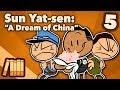 Sun Yat-sen - A Dream of China - Extra History - #5