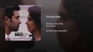 Yeh Kya Hua Shreya Ghoshal Dev Negi Mp3 Song Download
