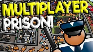 BUILDING A PRISON WITH FRIENDS! - Prison Architect Gameplay - Multiplayer Update