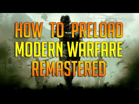 How to Preload/Download Modern Warfare Remastered