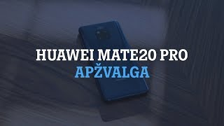 Huawei Mate20 Pro apžvalga