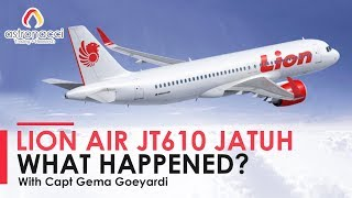 LION AIR JT 610 JATUH - WHAT HAPPENED? with Capt Gema Goeyardi