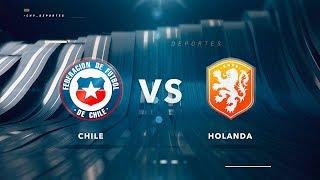 Fútbol Femenino | Partido Amistoso | Chile vs Holanda (0-7)
