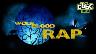 Wolfblood Song - Rap Recap for Season 1 and 2 on CBBC