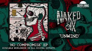 Naked Six - Unwind (Official Track)