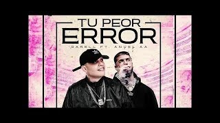 Tu Peor Error Remix - Anuel AA & Darell (Oficial Video)