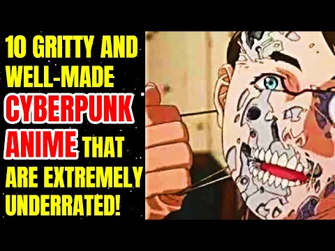 10 Adult Gritty And Well-Made Cyberpunk Anime That Are Extremely Underrated!