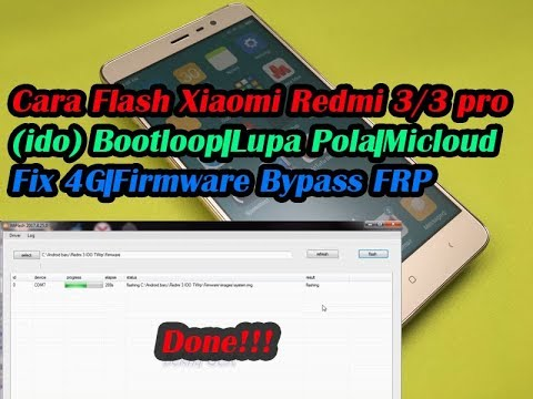 cara-flash-xiaomi-redmi-3-dan-3-pro-ido-bootloop,-lupa-pola,-micloud,-fix-4g,-firmware-bypass-frp