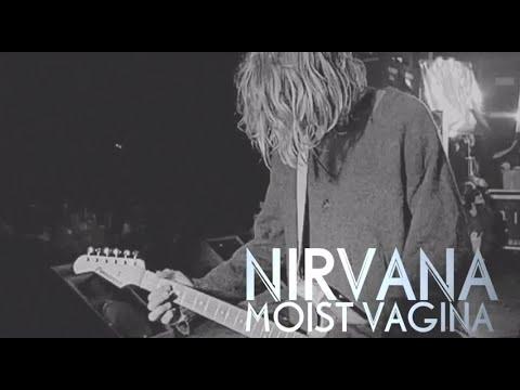 Nirvana - Moist Vagina (WITH LYRICS)