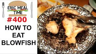 Japanese BLOWFISH - Eric Meal Time #400