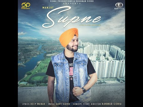 SUPNE : Manjot Singh   Gavy Sidhu   Kanwar Sidhu   Full Video   New Punjabi Song 2018