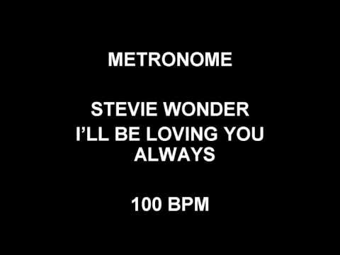 Metronome 100 Bpm Stevie Wonder I Ll Be Loving You Always Youtube
