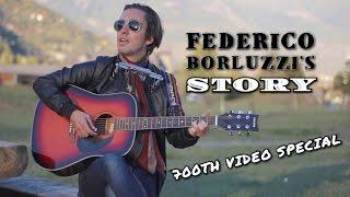 Federico Borluzzi's Story  (700th VIDEO SPECIAL) - Including live music