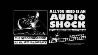 The GeroGeriGeGeGe - All You Need Is Audio Shock EP
