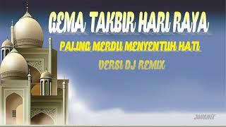 DJ TAKBIRAN  SPECIAL REMIX LEBARAN NONSTOP PALING MERDU Mp3