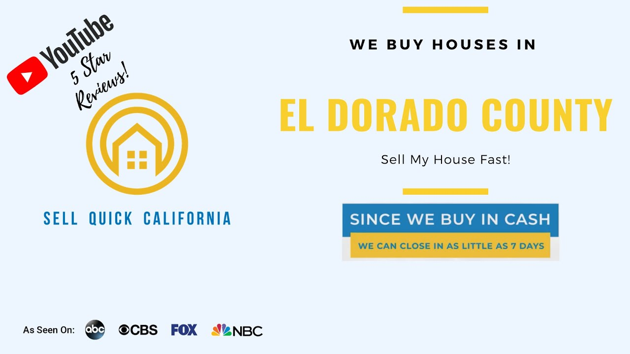 "We Buy Houses In Eldorado County | Asking to ""Sell My House Fast?"""
