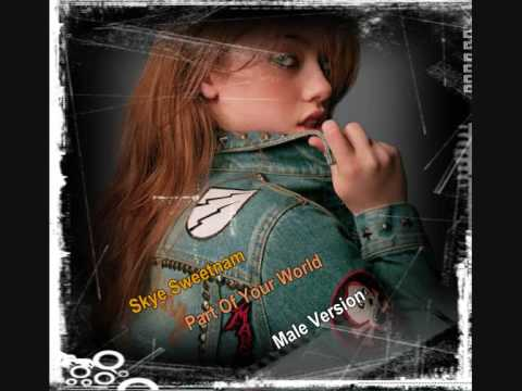 Skye Sweetnam  Part Of Your World  Male Version