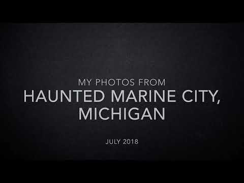 My Photos From Haunted Marine City, Michigan (The Haunting With... On Location)