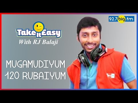R.J. பாலாஜி - Take it Easy - MUGAMUDIYUM 120 RUBAIYUM
