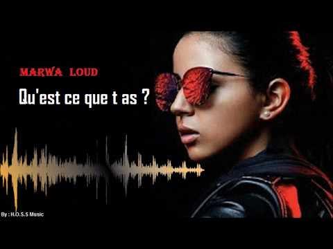 Marwa Loud - Qu'est ce que t'as