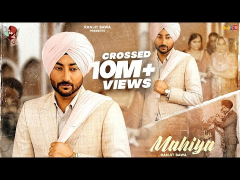 Mahiya Full  | Ranjit Bawa | Birgi Veerz | Latest Punjabi Songs 2020