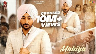 Mahiya (Full Video) | Ranjit Bawa | Birgi Veerz | Latest Punjabi Songs 2020
