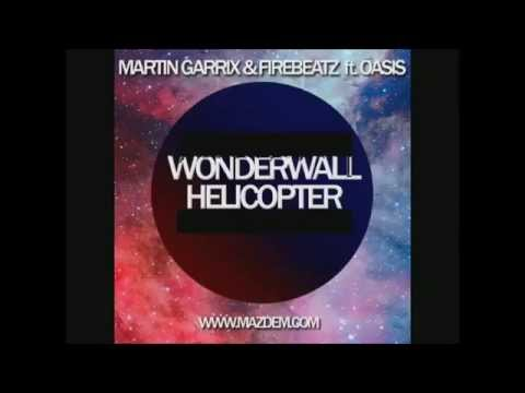 Martin Garrix & Firebeatz vs Oasis - Helicopter vs Wonderwall (David Guetta UMF Mashup)