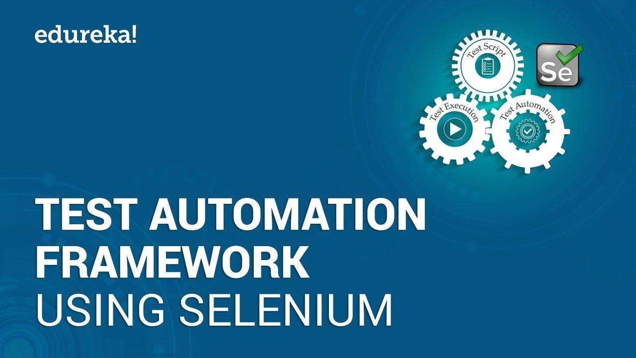 Download Test Automation Framework Using Selenium  | Software Testing Training | Edureka
