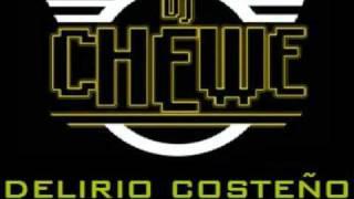 DJ Chewe - Delirio Costeño (Sueve Mix) 2011