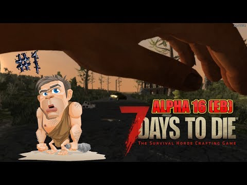 7 DAYS TO DIE : EXPLORANDO ALPHA 16 CON IDD PAPI (EB) - #1 (GAMEPLAY ESPAÑOL)