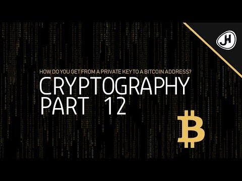 How Do You Get From A Private Key To A Bitcoin Address? | Part 12 Cryptography Crashcourse